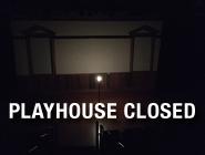 Playhouse Closed